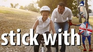 Stick With | Phrasal Verbs | Learn English
