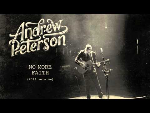 Andrew Peterson - No More Faith