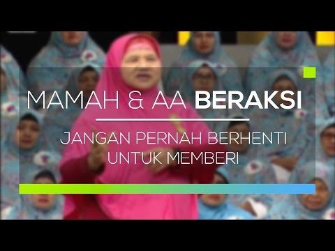 download lagu Mamah Dan Aa Beraksi - Jangan Berhenti Untuk Memberi gratis