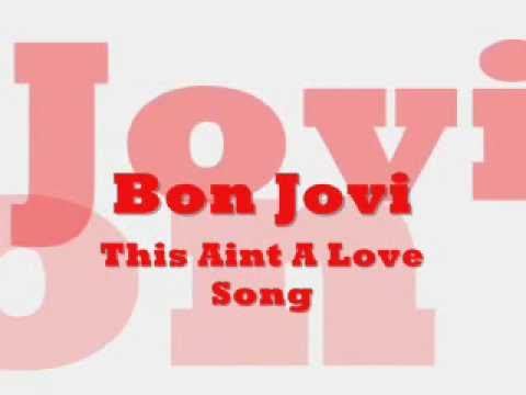 Bon Jovi : This Ain't A Love Song (Lyrics)