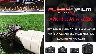 Sony A7R iii vs Sony A9, Sony a6500 & Nikon D5 shooting an NFL Game!
