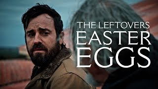 The Leftovers: Easter Eggs