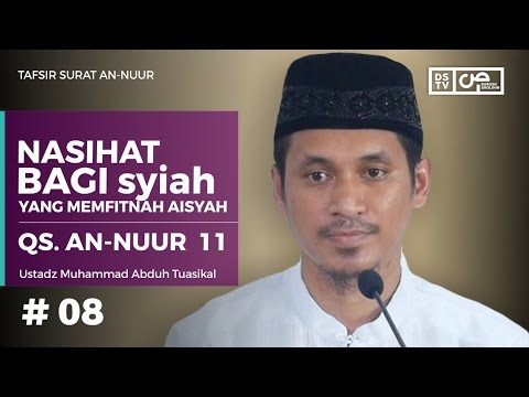 Tafsir An-Nuur 08 (Ayat 11) : Nasihat Bagi Syiah Yang Memfitnah Aisyah - Ustadz M Abduh Tuasikal