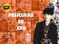 Películas de EXO parte 1 +¿Dónde verlas con subs en español?