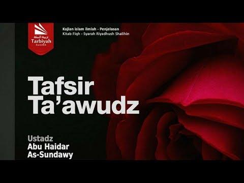 Tafsir Ta'awudz  |  Ustadz Abu Haidar As-Sundawy