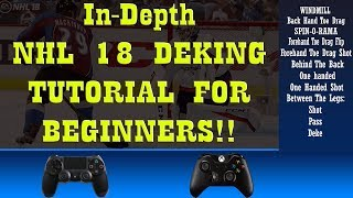 NHL 18 In Depth Deking Tutorial FOR BEGINNERS!