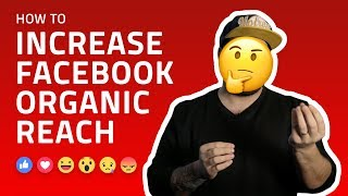 Organic Reach on Facebook: How to increase it in 2019