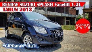 REVIEW SUZUKI SPLASH FACELIFT 1.2L M/T TAHUN 2013 By ASPROS AUTO