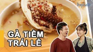 Bếp Của Soái Ca | Tập 124 | Gà Tiềm Trái Lê | Game Show Giải Trí Nấu Ăn 2018