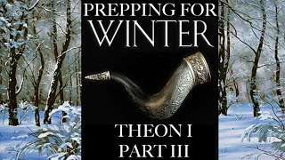 Prepping For Winter: Theon I Part 3
