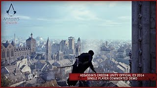 Assassins Creed Unity Official E3 2014 Single Player Commented Demo SCAN