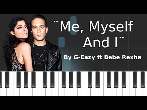 G Eazy feat Bebe Rexha - ''Me, Myself And I'' (PIANO TUTORIAL)