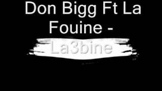 Don Bigg Ft La Fouine - La3bine 2009