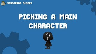 MapleStory - Picking A Main Character | MesoGears Guide