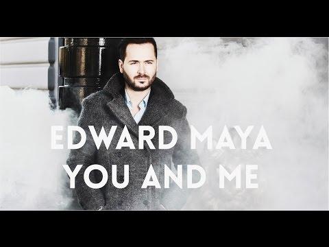 Edward Maya - You And Me