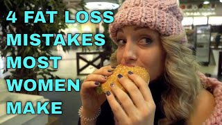 4 Fat Loss Mistakes Most Women Make. How To Lose Weight Easy And Fast