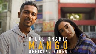Bilal Shahid - Mango (Official Music Video)