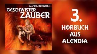 Alendia 03 - Geschwister-Zauber [Part01] [Hörbuch]