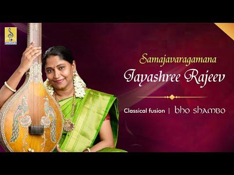 Samajavaragamana Carnatic Classical Fusion by Jayashree Rajeev