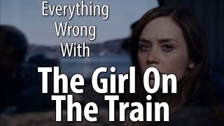 Everything Wrong With The Girl On The Train by : CinemaSins