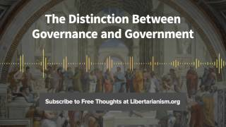 Episode 106: The Distinction Between Governance and Government (with Edward P. Stringham)