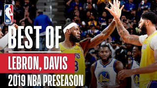 BEST OF LEBRON JAMES and ANTHONY DAVIS From 2019 NBA Preseason