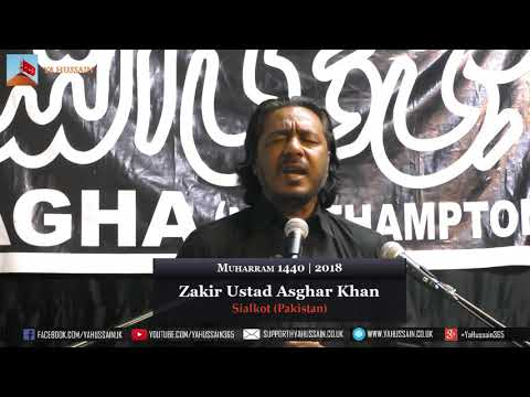 6th Muharram 1440 | 2018 - Zakir Ustad Asghar Khan (Sialkot) - Northampton (UK)
