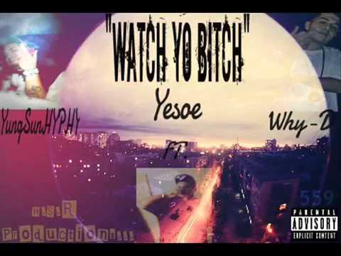 Watch yo bitch.yeso.why-d.yung sunna tha gunna
