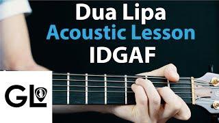 Download Lagu Dua Lipa - IDGAF - Acoustic Guitar Lesson Gratis STAFABAND