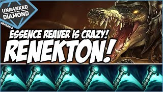 ESSENCE REAVER RENEKTON IS CRAZY! - Unranked to Diamond - Ep. 141 | League of Legends