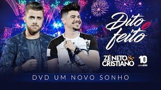 Ouça Zé Neto e Cristiano - DITO E FEITO - DVD Um Novo Sonho