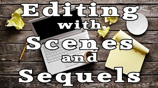 Editing with Scenes and Sequels - Episode 010