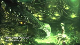 Arn Andersson - Weeping Dragon (Majestic Beautiful Emotional Fantasy)