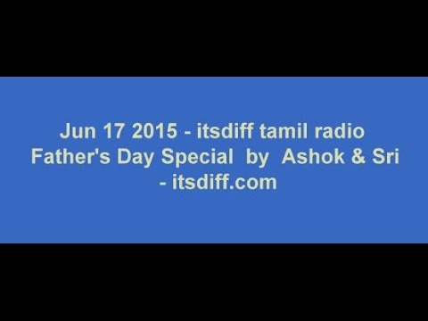 Jun 17 2015   Father's day   tamil radio special by itsdiff