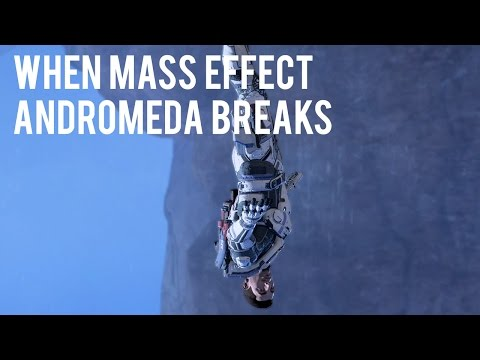 When Mass Effect: Andromeda Breaks