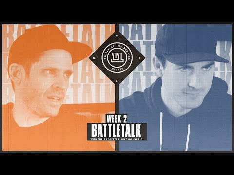 BATB 11 | Battletalk: Week 2 - with Mike Mo and Chris Roberts