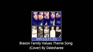 Braxton Family Values Theme Song Cover