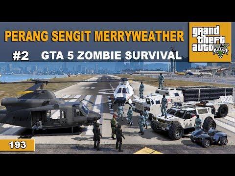 Gta 5 Zombie Survival - Perang Lawan Merryweather 193