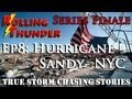 Rolling Thunder: &quot;True Storm Chasing Stories&quot;- Hurricane Sandy NYC