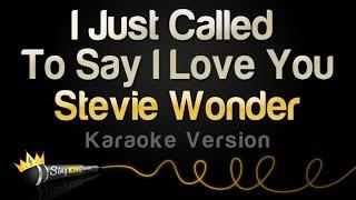 Download Lagu Stevie Wonder - I Just Called To Say I Love You (Karaoke Version) Gratis STAFABAND