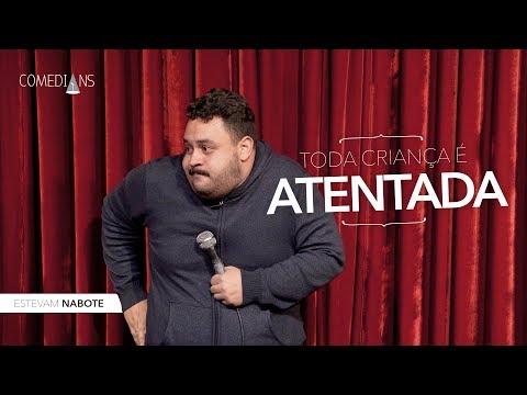 Estevam Nabote - Toda Criança É Atentada   Comedians Comedy Club