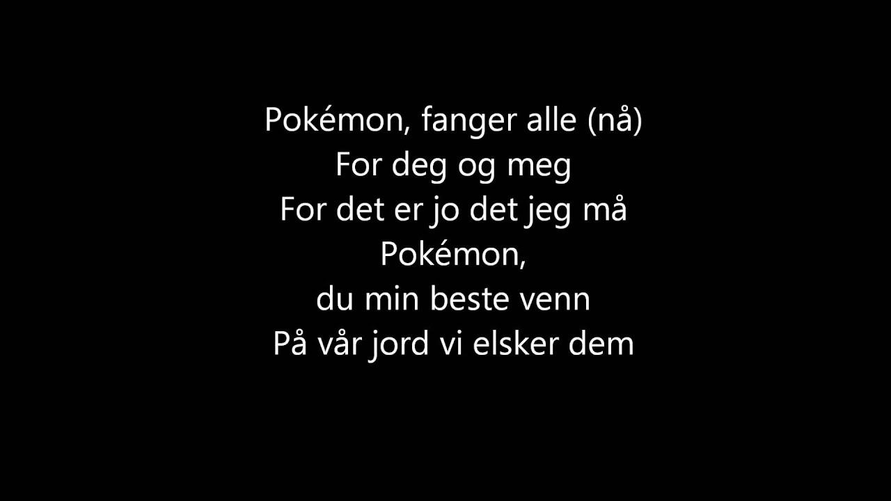 Pokemon Theme Song Lyrics Wallpaper Pokémon Intro Med Norsk Tekst