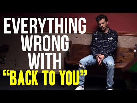 """Everything Wrong With Louis Tomlinson - """"Back To You"""""""