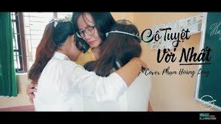 Cô Tuyệt Vời Nhất - Phạm Hoàng Long (Cover)   Bài Hát Tuổi Học Trò Hay Nhất 2019
