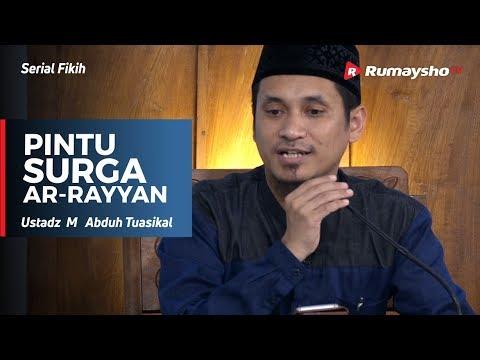 Serial Ramadhan : Mengenal Pintu Surga Ar Rayyan - Ustadz M Abduh Tuasikal