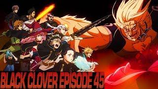 Black Clover Anime & Manga - EPISODE 45 REVIEW GREY TRUE FORM, ASTA VS VETTO