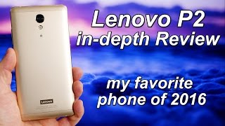 Lenovo Vibe P2 in-depth Review | my favorite phone of 2016