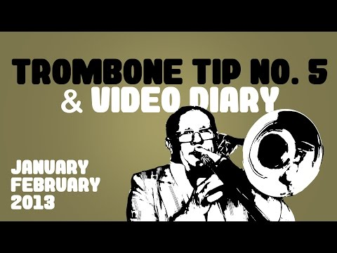 Christian Lindberg Trombone Tip no 5 and Video Diary Jan-Feb 2013