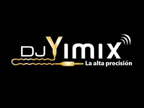 Mix Yo Quiero Chupar  Dj Yimix  Mix fiesta 2017  volumen 2