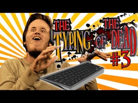 KEYBOARD WARRIOR... LITERALLY! - Typing Of The Dead - Part 3